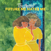 Future Me Hates Me - The Beths, The Beths