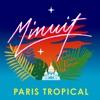 MINUIT - Paris Tropical