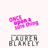 Lauren Blakely - Once Upon a Sure Thing (Unabridged)  artwork