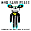 Our Lady Peace - Stop Making Stupid People Famous (feat. Pussy Riot) artwork
