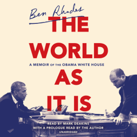 The World as It Is: A Memoir of the Obama White House (Unabridged) audiobook