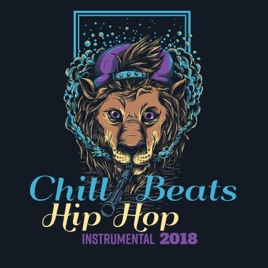 ‎Chill Beats Hip Hop Instrumental 2018 by Cool Chillout Zone