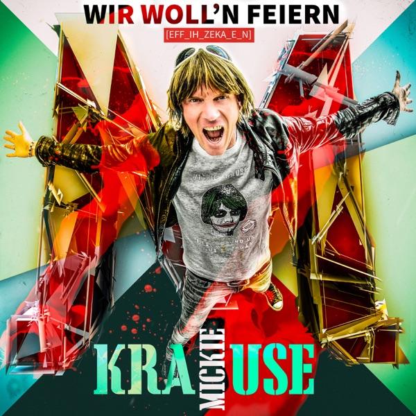 Mickie Krause mit Wir woll'n feiern - f….. - feiern!