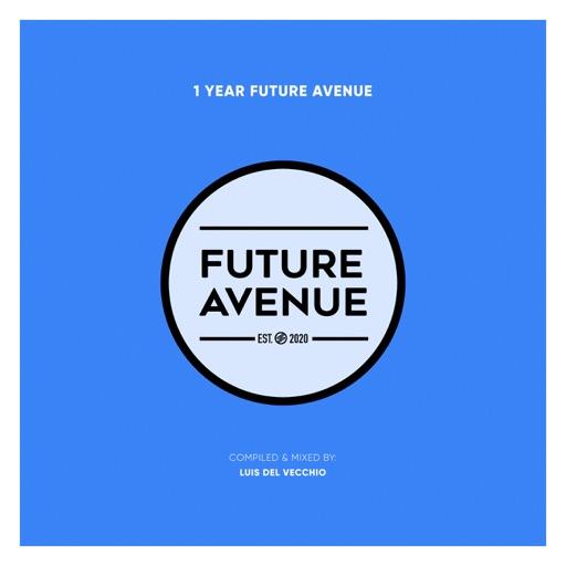 1 Year Future Avenue  Luis Del Vecchio (DJ Mix) by Sound Avenue Labelgroup & Luis Del Vecchio