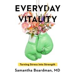 Everyday Vitality: Turning Stress into Strength (Unabridged)