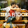 Tera Fitoor (From