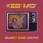 Keb' Mo' - Sunny And Warm