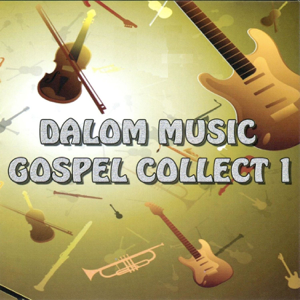 Various Artists - Dalom Music Gospel Collection