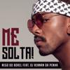 Nego do Borel - Me Solta (feat. DJ Rennan da Penha) grafismos