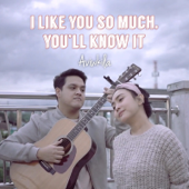 I Like You so Much, You'll Know It - AVIWKILA
