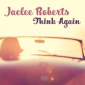 Jaelee Roberts - Think Again