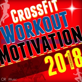 CrossFit Workout Motivation Instrumentals 2018 (125-140 BPM) by OR2  Workout Music Crew