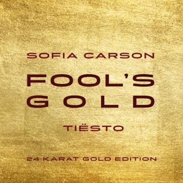 Sofia Carson & Tiësto – Fool's Gold (Tiësto 24 Karat Gold Edition) – Single