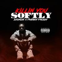 Killin' You Softly (feat. Trapboy Freddy) - Single Mp3 Download