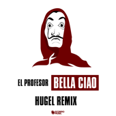 Bella Ciao (Hugel Extended Remix)