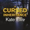 A Cursed Inheritance: Wesley Peterson, Book 9 (Unabridged) - Kate Ellis