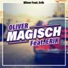 Magisch (feat. Erik) - Oliver