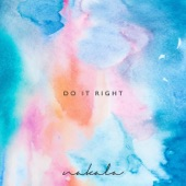 Nakala - Do It Right