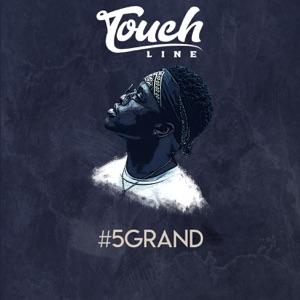 Touchline - 5Grand