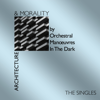 Orchestral Manoeuvres In the Dark - Architecture & Morality Singles artwork