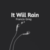 Francis Greg - It Will Rain artwork
