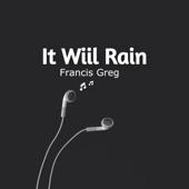 Francis Greg - It Will Rain