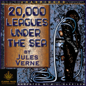 20,000 Leagues Under the Sea [Classic Tales Edition] (Unabridged)