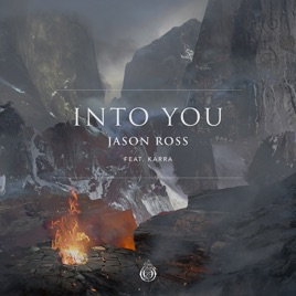 Jason Ross – Into You (feat. Karra) – Single [iTunes Plus M4A] | iplusall.4fullz.com