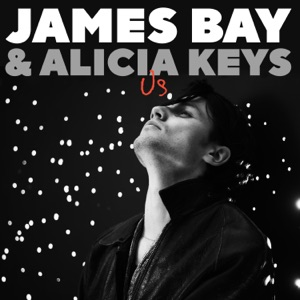 James Bay & Alicia Keys - Us