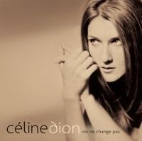 Céline Dion - On ne change pas (l'intégrale edition)