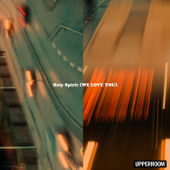 Holy Spirit (We Love You) [feat. Joel Figueroa] - UPPERROOM