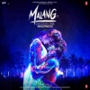 Malang Unleash the Madness Original Motion Picture Soundtrack
