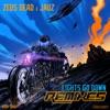 Lights Go Down (Remixes) - Single, Zeds Dead & Jauz