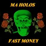 Ma Holos - Fast Money