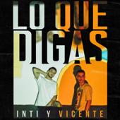 Lo Que Digas - Inti y Vicente