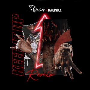 Keep It Up (Remix) [feat. Famous Dex] - Single Mp3 Download