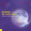 """Dvořák: Symphony No. 9 """"From the New World"""" (Live) - London Symphony Orchestra & Sir Colin Davis"""