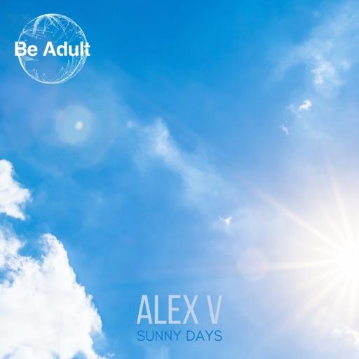 Sunny Days - Single by Alex V