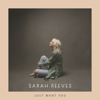 Just Want You - Sarah Reeves