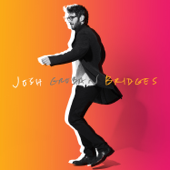 Bridges-Josh Groban
