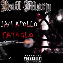Hail Mary (feat  Fat4Glo) - Single by Iam apollo