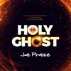 Holy Ghost - Joepraize