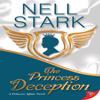 The Princess Deception (Unabridged) - Nell Stark