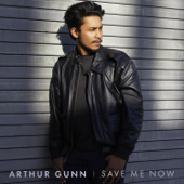 Save Me Now - Arthur Gunn