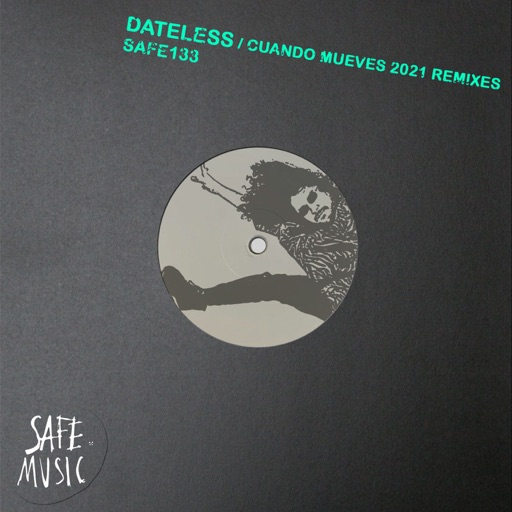 Cuando Mueves 2021 - The Remixes - EP by Dateless