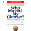 Spencer Johnson & Kenneth Blanchard - Who Moved My Cheese?: An A-Mazing Way to Deal with Change in Your Work and in Your Life (Unabridged)  artwork