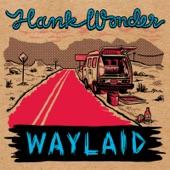 Hank Wonder - Kern County Queen