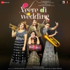 Veere Di Wedding Original Motion Picture Soundtrack