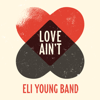 Eli Young Band - Love Ain't  artwork