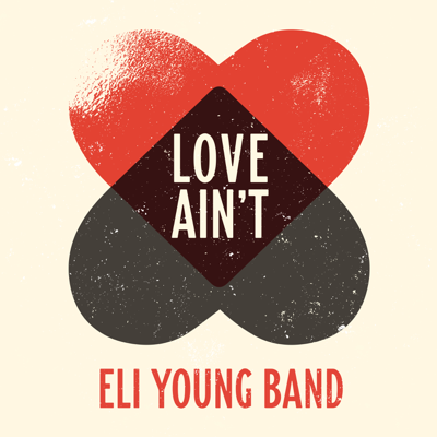 Love Ain't - Eli Young Band song